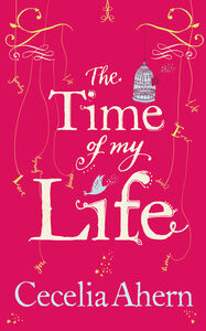 Ebook in inglese Time of My Life Ahern, Cecelia