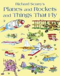 Planes and Rockets and Things That Fly - Richard Scarry - cover