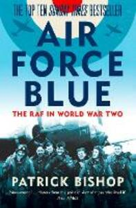 Air Force Blue: The RAF in World War Two - Patrick Bishop - cover