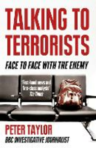 Ebook in inglese Talking to Terrorists: A Personal Journey from the IRA to Al Qaeda Taylor, Peter