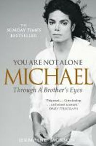 Ebook in inglese You Are Not Alone: Michael, Through a Brother's Eyes Jackson, Jermaine