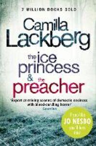 Ebook in inglese Camilla Lackberg Crime Thrillers 1 and 2: The Ice Princess, The Preacher Lackberg, Camilla