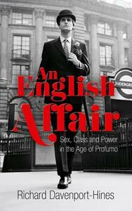 An English Affair: Sex, Class and Power in the Age of Profumo - Richard Davenport-Hines - cover