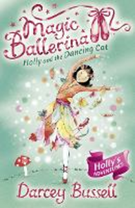Ebook in inglese Holly and the Dancing Cat (Magic Ballerina, Book 13) Bussell, Darcey
