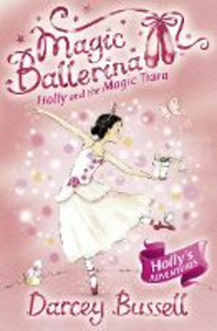 Ebook in inglese Holly and the Magic Tiara (Magic Ballerina, Book 15) Bussell, Darcey