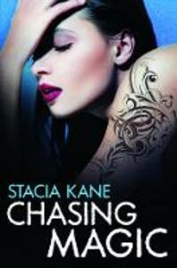 Foto Cover di Chasing Magic, Ebook inglese di Stacia Kane, edito da HarperCollins Publishers