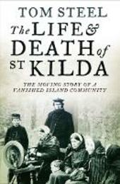 Life and Death of St. Kilda: The moving story of a vanished island community