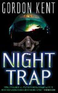 Foto Cover di Night Trap, Ebook inglese di Gordon Kent, edito da HarperCollins Publishers