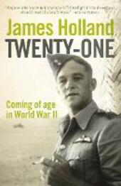 Twenty-One: Coming of Age in World War II