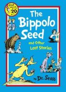 The Bippolo Seed and Other Lost Stories - Dr. Seuss - cover