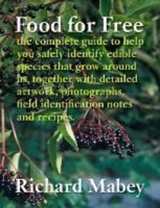 Foto Cover di Food for Free, Ebook inglese di Richard Mabey, edito da HarperCollins Publishers
