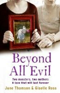 Foto Cover di Beyond All Evil: Two monsters, two mothers, a love that will last forever, Ebook inglese di AA.VV edito da HarperCollins Publishers