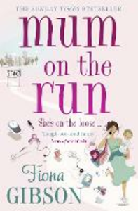 Ebook in inglese Mum On The Run Gibson, Fiona