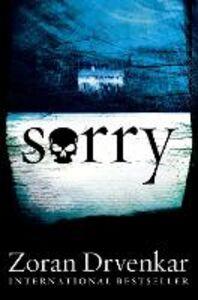 Foto Cover di Sorry, Ebook inglese di Zoran Drvenkar, edito da HarperCollins Publishers