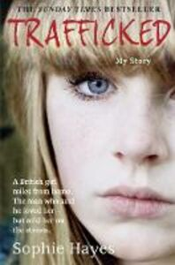 Foto Cover di Trafficked, Ebook inglese di Sophie Hayes, edito da HarperCollins Publishers
