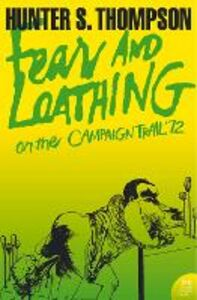 Ebook in inglese Fear and Loathing on the Campaign Trail '72 (Harper Perennial Modern Classics) Thompson, Hunter S.