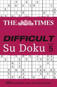 The Times Difficult Su Doku Book 5: 200 Challenging Puzzles from the Times - cover