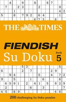 The Times Fiendish Su Doku Book 5: 200 Challenging Puzzles from the Times - cover