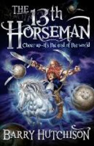 Foto Cover di The 13th Horseman, Ebook inglese di Barry Hutchison, edito da HarperCollins Publishers