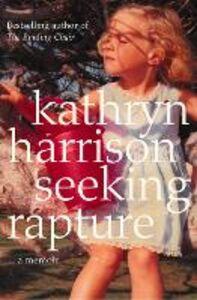 Ebook in inglese Seeking Rapture: A Memoir Harrison, Kathryn