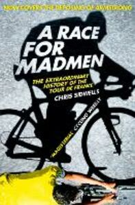 Ebook in inglese Race for Madmen: A History of the Tour de France Sidwells, Chris