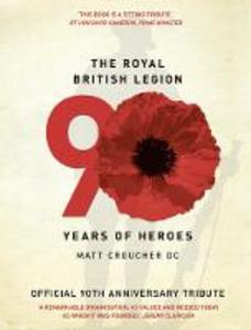 Ebook in inglese Royal British Legion: 90 Years of Heroes Croucher, Matt