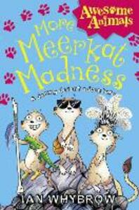 More Meerkat Madness - Ian Whybrow - cover