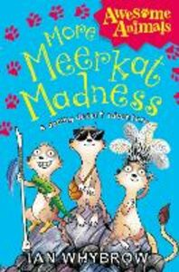 Ebook in inglese More Meerkat Madness (Awesome Animals) Whybrow, Ian