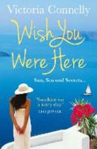 Foto Cover di Wish You Were Here, Ebook inglese di Victoria Connelly, edito da HarperCollins Publishers
