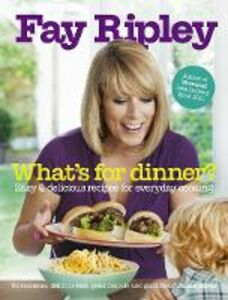 Foto Cover di What's for Dinner?, Ebook inglese di Fay Ripley, edito da HarperCollins Publishers