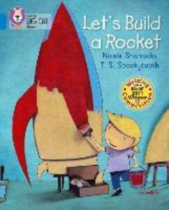 Let's Build a Rocket: Band 04/Blue - Nicole Sharracks - cover