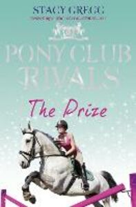 Ebook in inglese Prize (Pony Club Rivals, Book 4) Gregg, Stacy