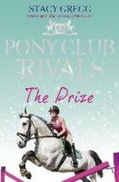 Prize (Pony Club Rivals, Book 4)