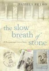Slow Breath of Stone: A Romanesque Love Story