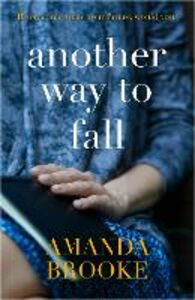 Foto Cover di Another Way to Fall, Ebook inglese di Amanda Brooke, edito da HarperCollins Publishers