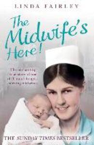 Foto Cover di The Midwife's Here!, Ebook inglese di Linda Fairley, edito da HarperCollins Publishers