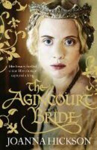 Foto Cover di The Agincourt Bride, Ebook inglese di Joanna Hickson, edito da HarperCollins Publishers