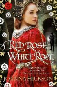 Red Rose, White Rose - Joanna Hickson - cover