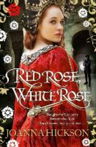 Ebook in inglese Red Rose, White Rose Hickson, Joanna