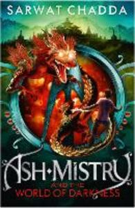 Foto Cover di Ash Mistry and the World of Darkness, Ebook inglese di Sarwat Chadda, edito da HarperCollins Publishers