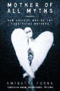 Foto Cover di Mother of All Myths, Ebook inglese di Aminatta Forna, edito da HarperCollins Publishers