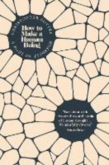 How to Make a Human Being: A Body of Evidence - Christopher Potter - cover