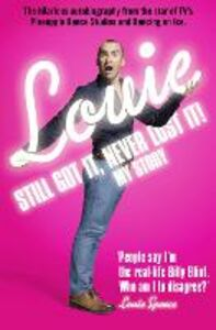 Ebook in inglese Still Got It, Never Lost It!: The Hilarious Autobiography from the Star of TV's Pineapple Dance Studios and Dancing on Ice Spence, Louie