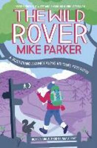 The Wild Rover: A Blistering Journey Along Britain's Footpaths - Mike Parker - cover