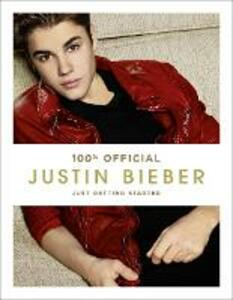 Justin Bieber: Just Getting Started (100% Official) - Justin Bieber - cover