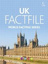 United Kingdom Factfile: An encyclopaedia of everything you need to know about the United Kingdom, for teachers, students and travellers