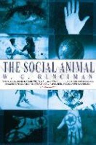 Foto Cover di The Social Animal, Ebook inglese di W. G. Runciman, edito da HarperCollins Publishers