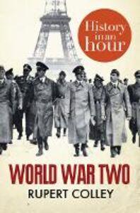 Foto Cover di World War Two: History in an Hour, Ebook inglese di Rupert Colley, edito da HarperCollins Publishers