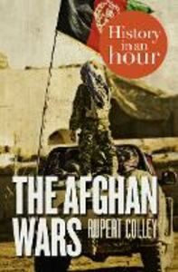 Ebook in inglese Afghan Wars: History in an Hour Colley, Rupert