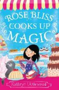 Rose Bliss Cooks up Magic - Kathryn Littlewood - cover
